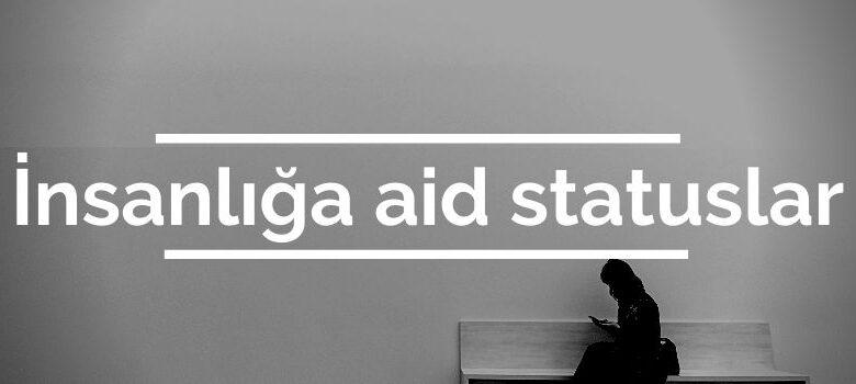 Photo of İnsanliga aid statuslar (2020) ✅
