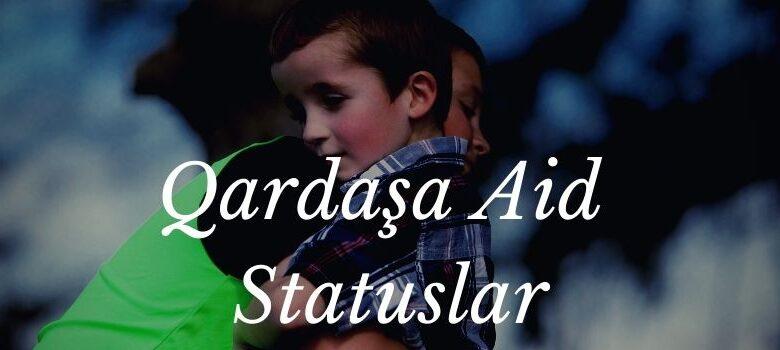 qardaşa aid statuslar 2020