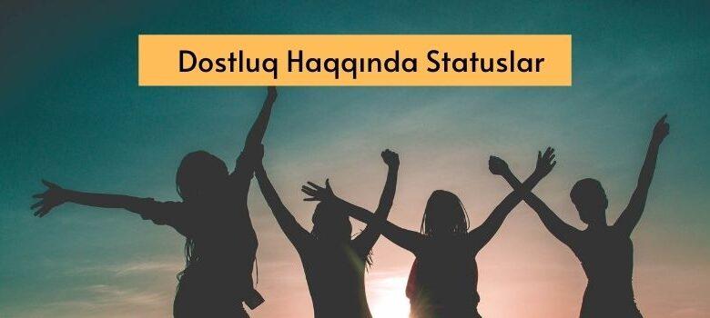 Dostluq Haqqinda Statuslar 2020